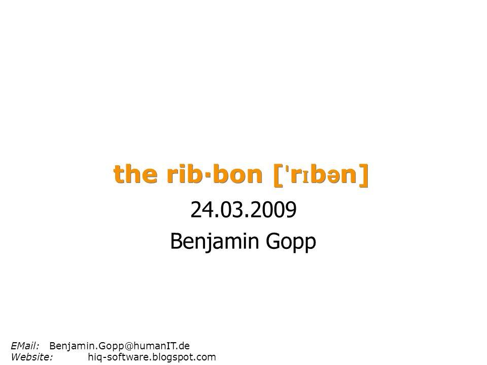 the rib·bon [ˈrɪbən] 24.03.2009 Benjamin Gopp